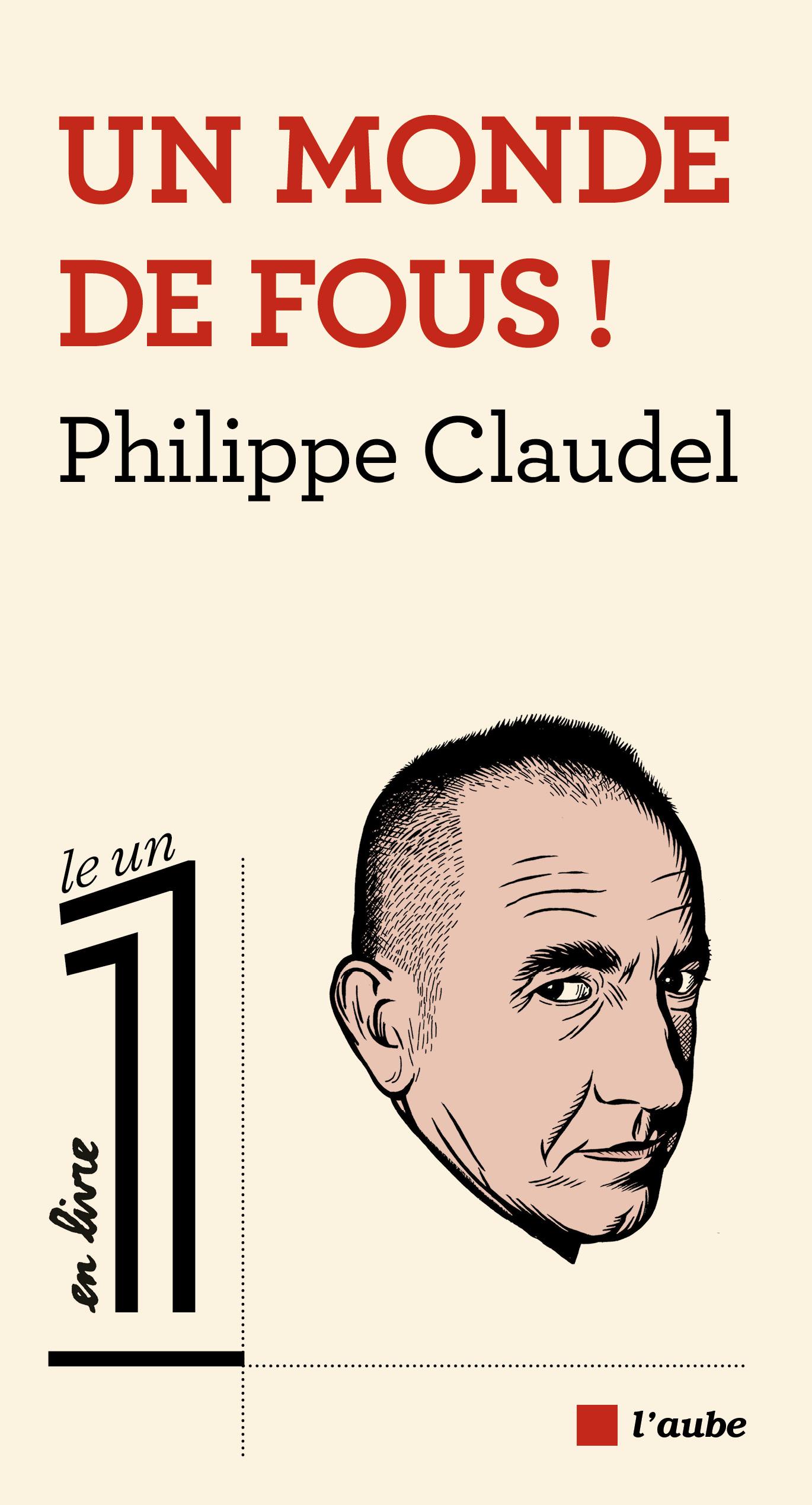 « Un monde de fous » de Philippe Claudel